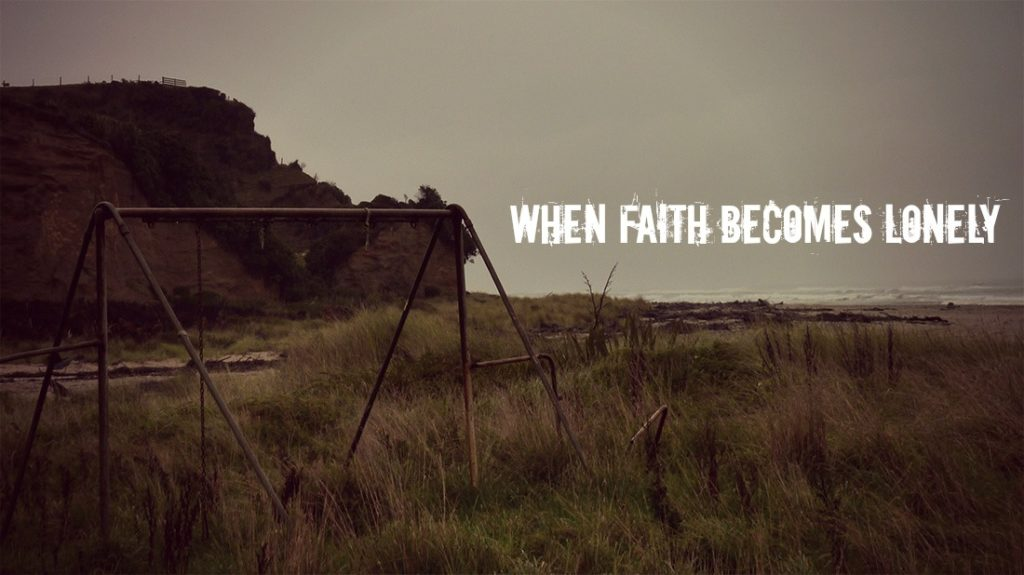 when faith becomes lonely