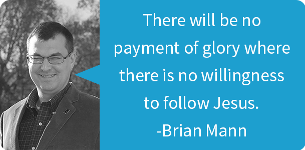 Brian Mann Quote Glory