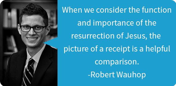 Robert Wauhop Quote on Resurrection