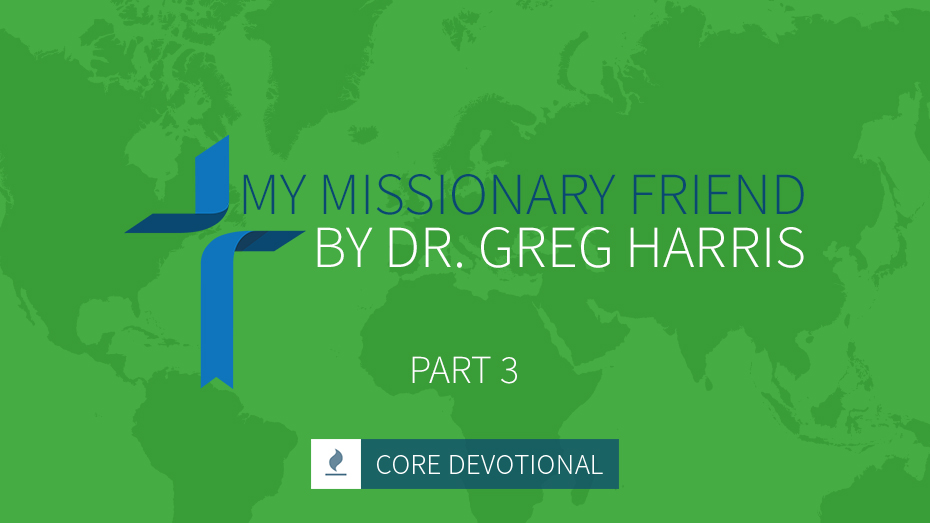 My Missionary Friend by Dr. Greg Harris