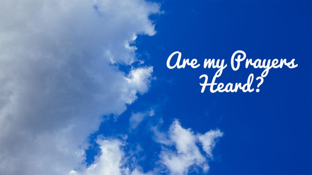 prayers heard part 2
