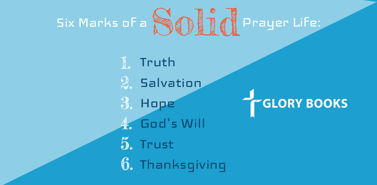six marks of a solid prayer life