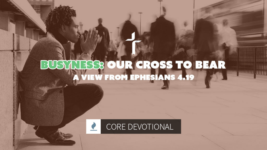 busyness: our cross to bear