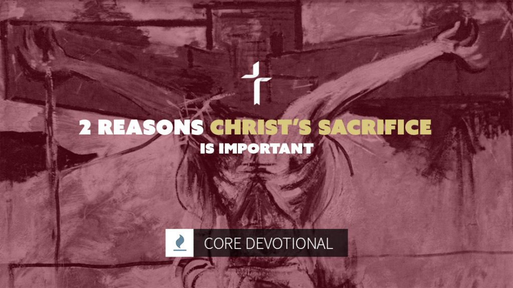 Reasons Why Christ's Sacrifice is Important