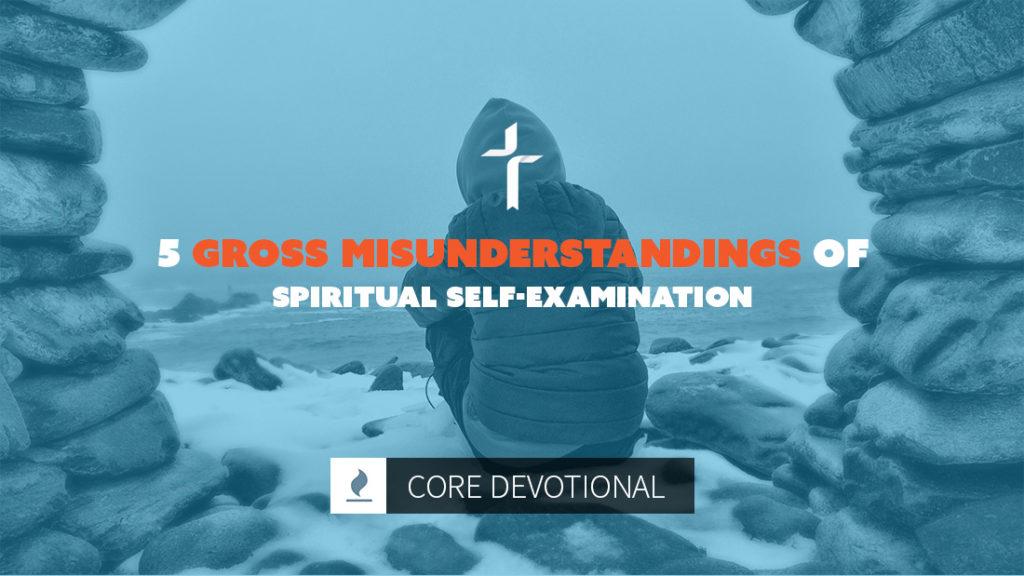 misunderstandings of spiritual self-examination