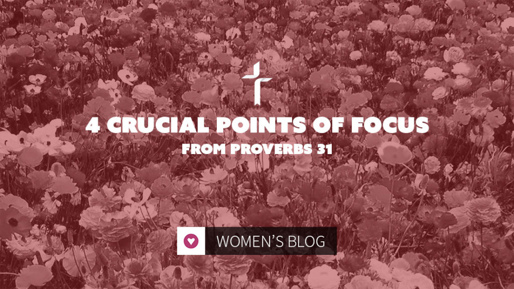 points of focus from proverbs 31