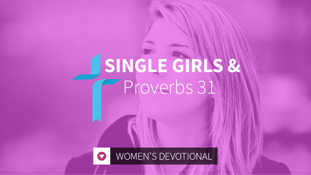 single girl and proverbs 31