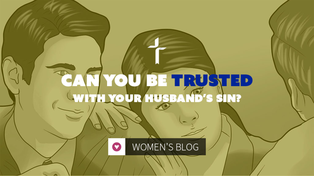 can you be trusted with your husband's sin?