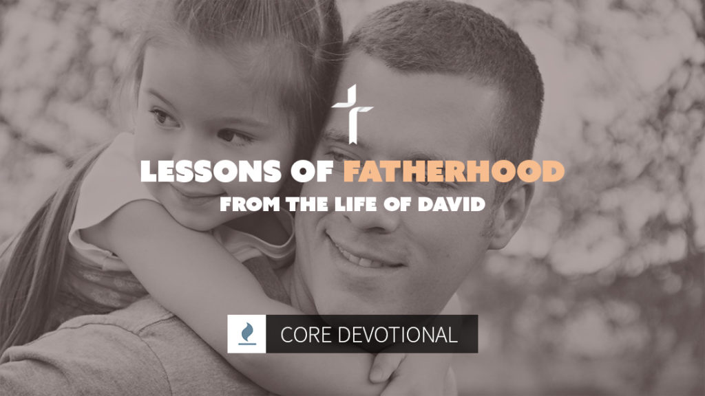 lessons of fatherhood from the life of David