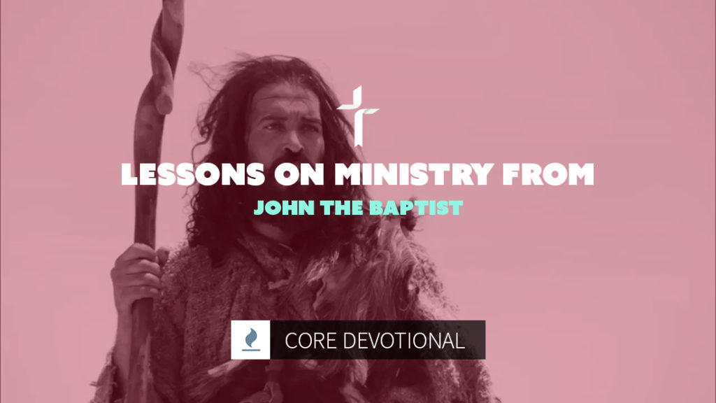 lessons on ministry from john the baptist