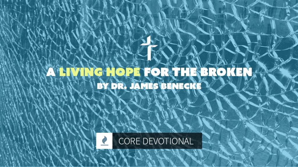living hope for the broken