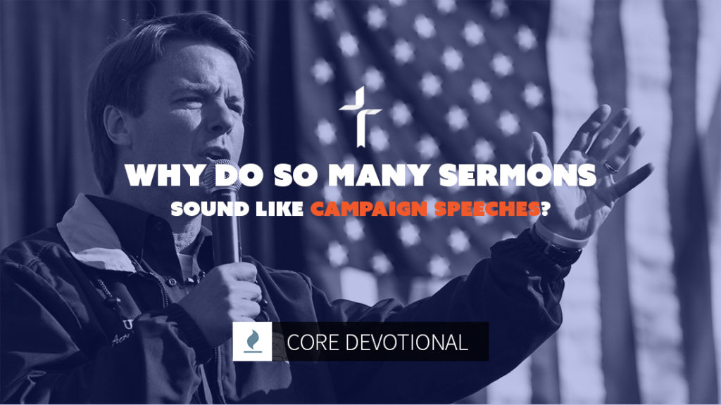 why do so many sermons sound like campaign speeches?