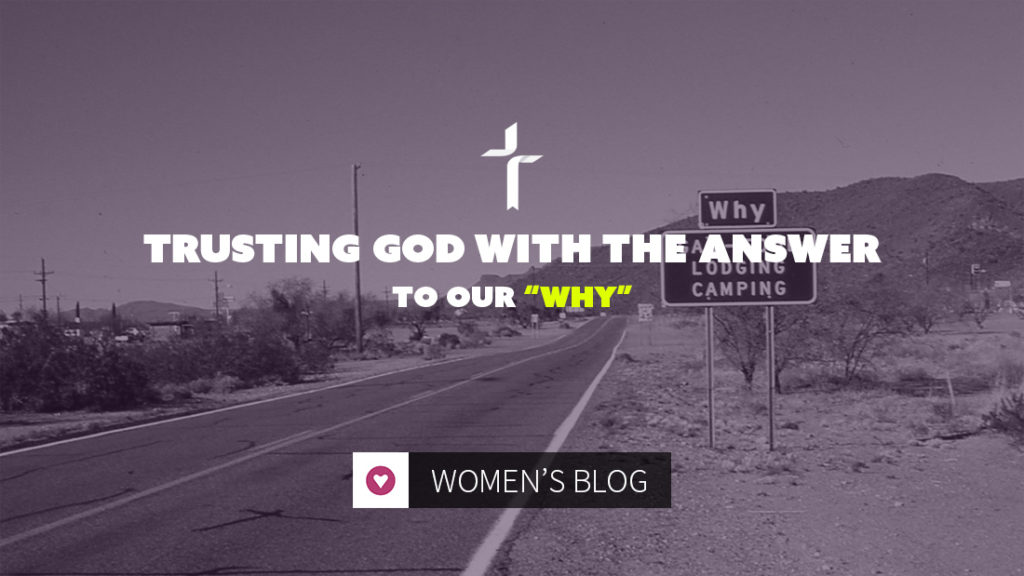 trusting God with the answer to our why