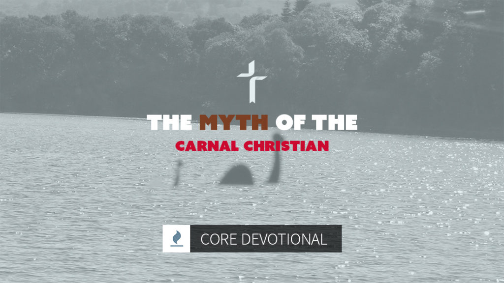 the myth of the carnal christian