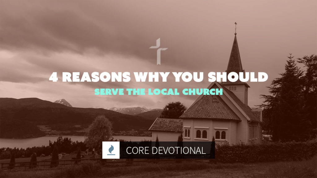 4 reasons why you should serve the local church