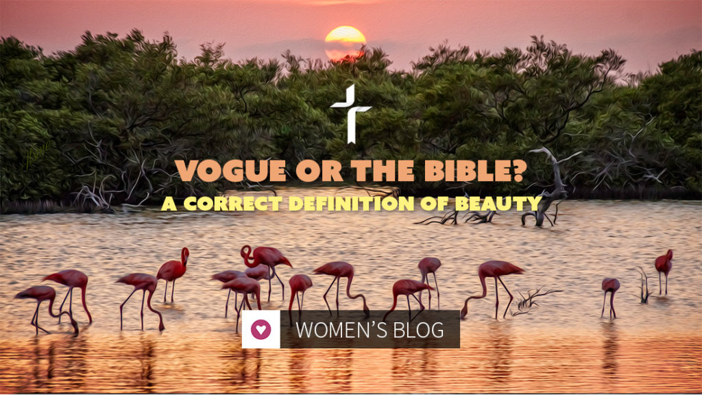 Vogue or the Bible? A Correct Definition of Beauty