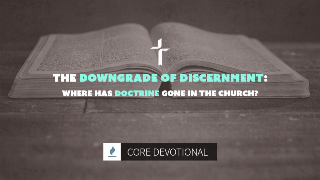downgrade of discernment doctrine in the church