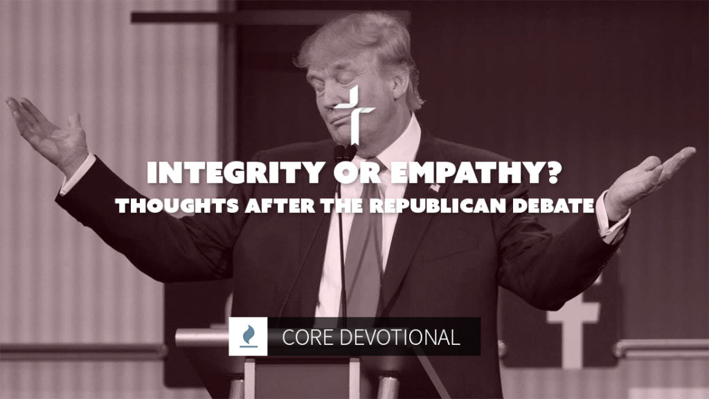 integrity or empathy thoughts on republican debate