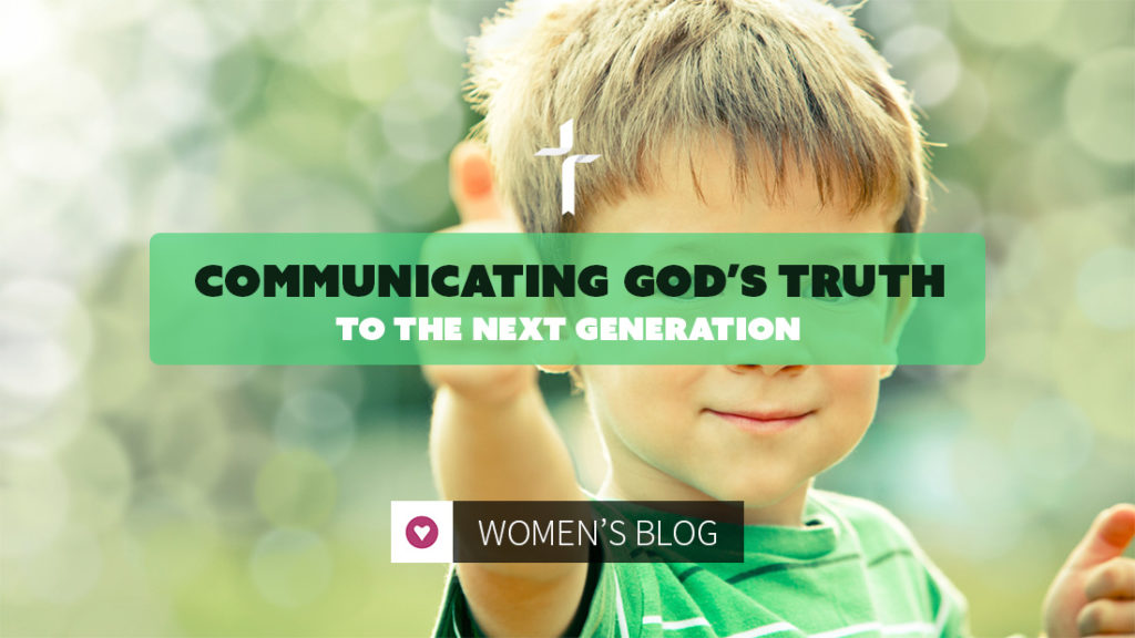 communicating God's truth to the next generation