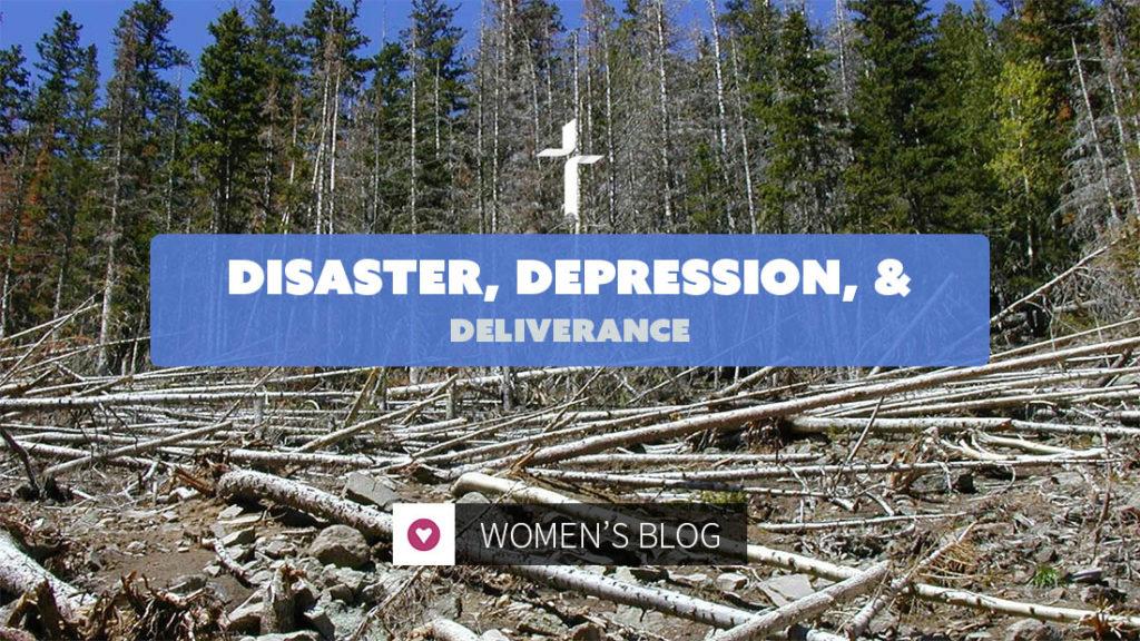 disaster, depression, deliverance