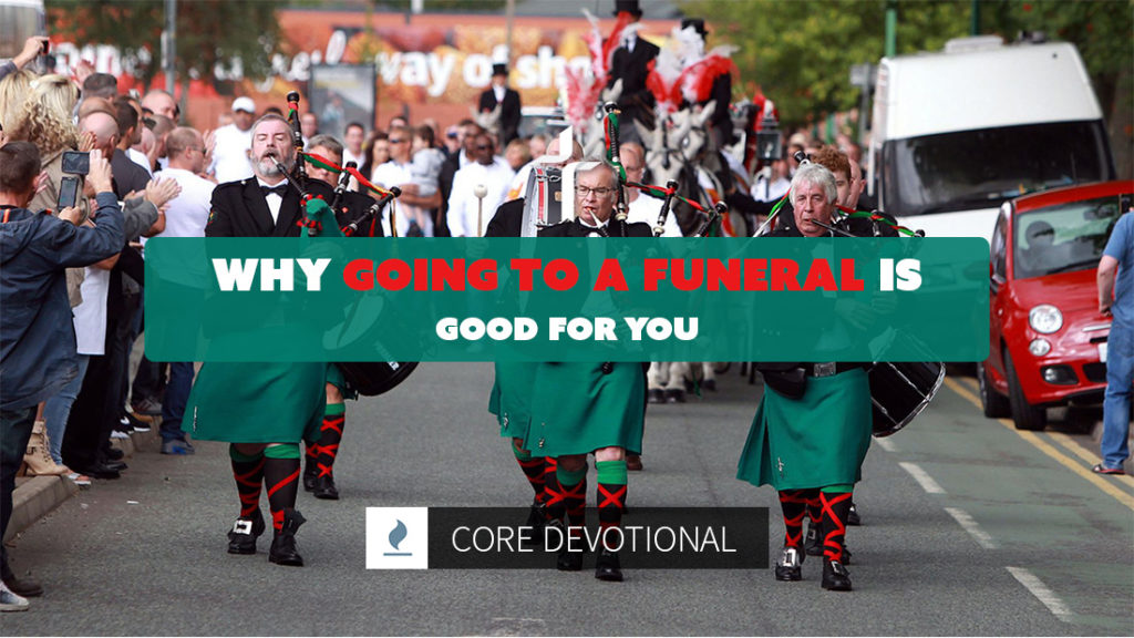 going to a funeral is good for you