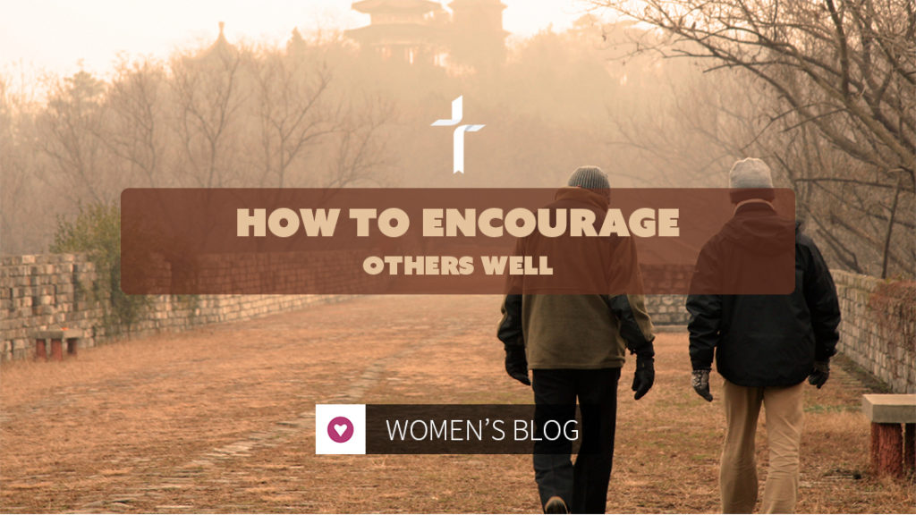 how to encourage others well