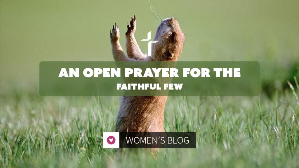 open prayer for the faithful few