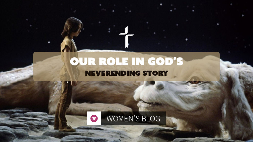 our role in God's neverending story