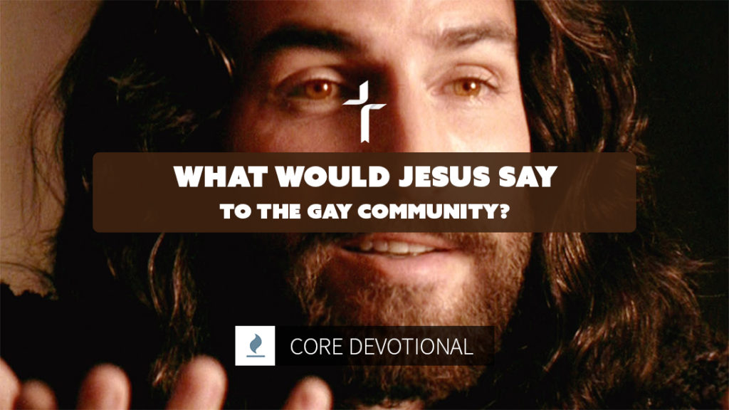 what would jesus say to the gay community