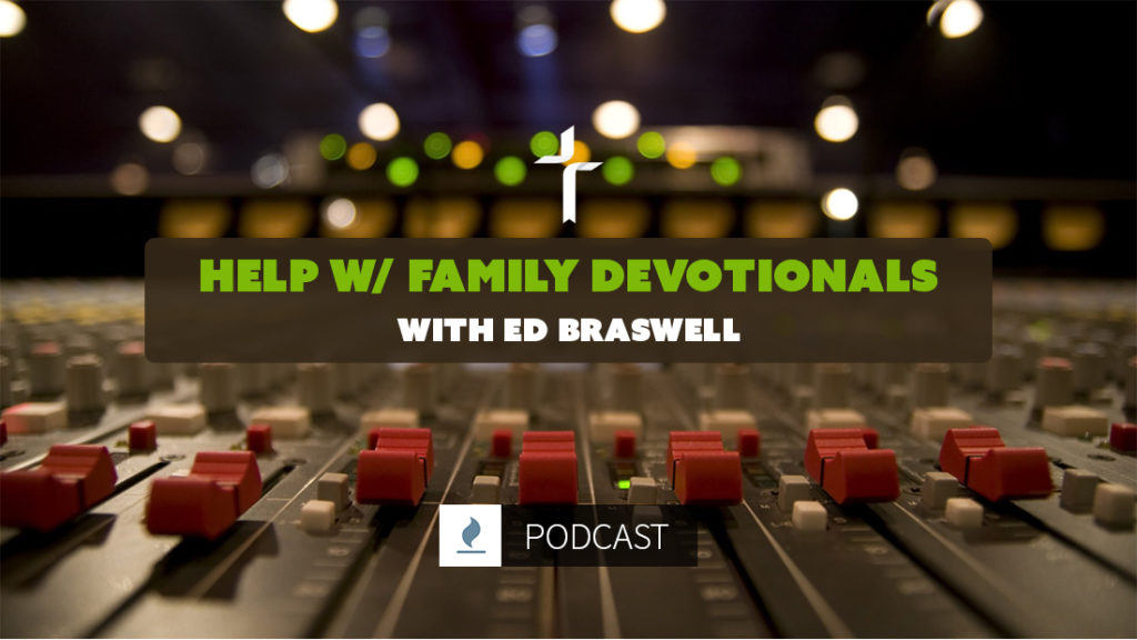 Help w/ Family Devotionals