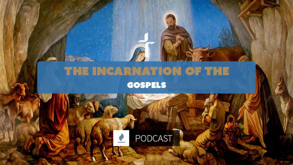 the incarnation of the gospels