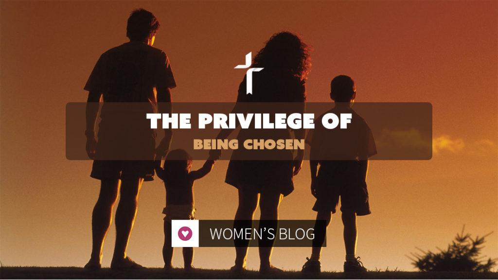the privilege of being chosen