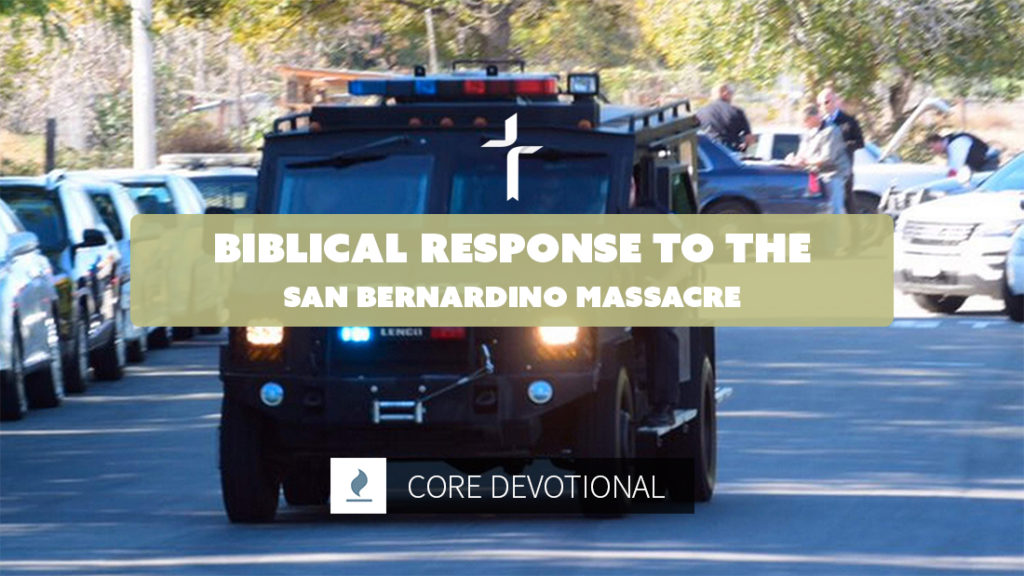 biblical response to san bernardino massacre
