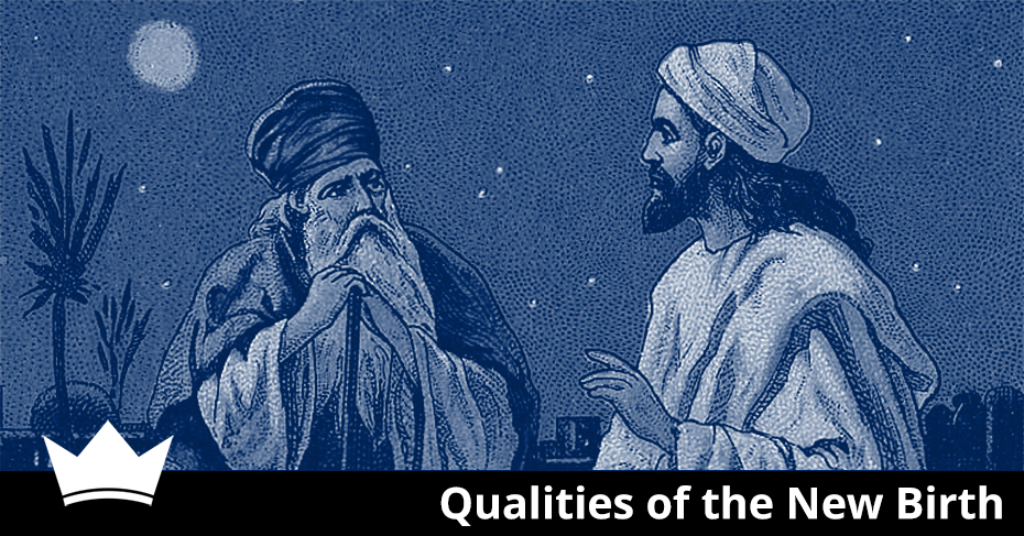 qualities of the new birth