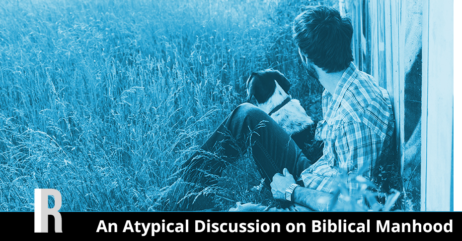 atypical discussion on biblical manhood