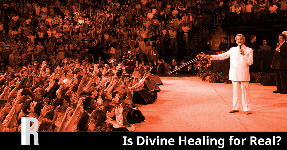 Divine Healing for Real?