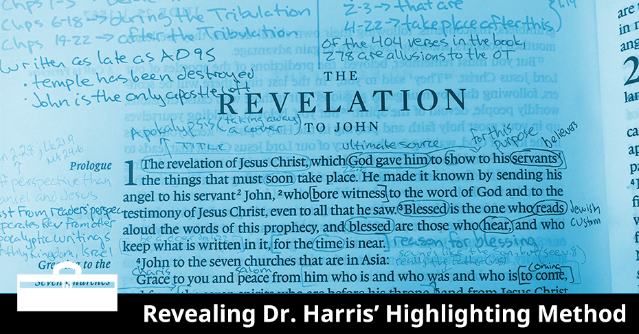 Revealing Dr. Harris' Highlighting Method for Bible Study