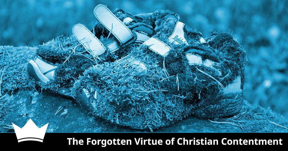 forgotten virtue christian contentment