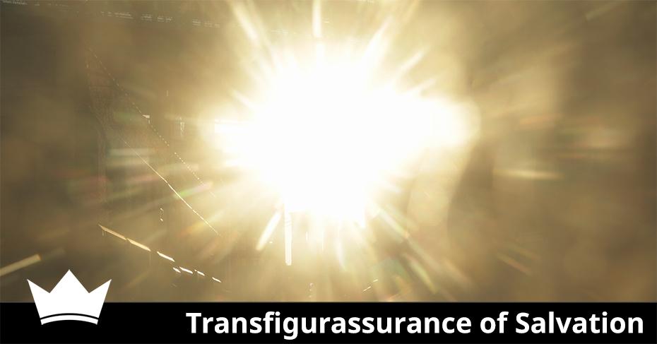 Transfigurassurance of Salvation