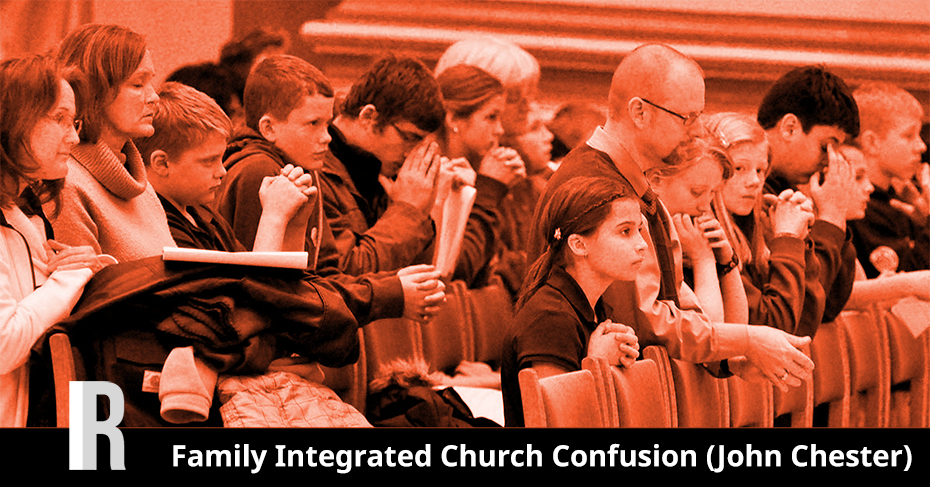 family integrated church confusion