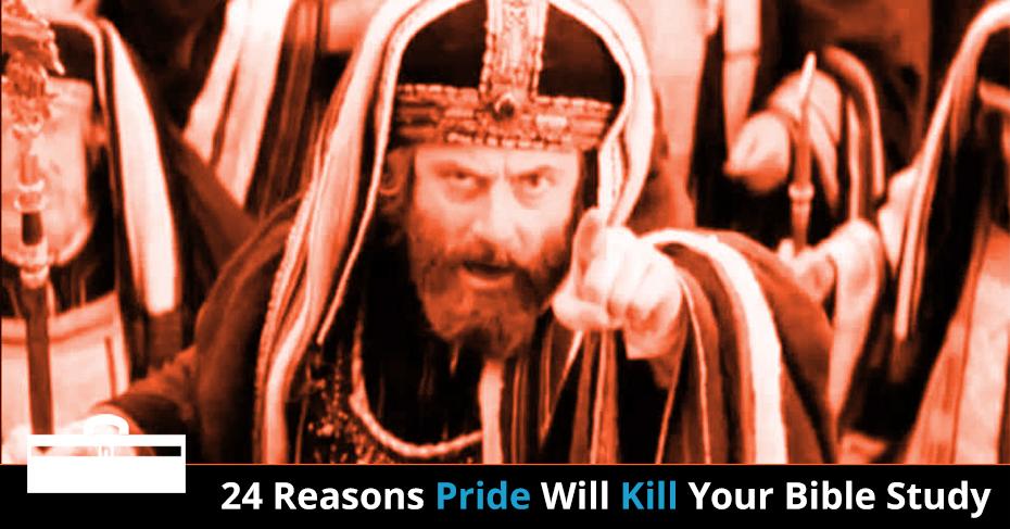 pride will kill your Bible study