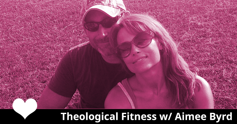 theological fitness by aimee byrd