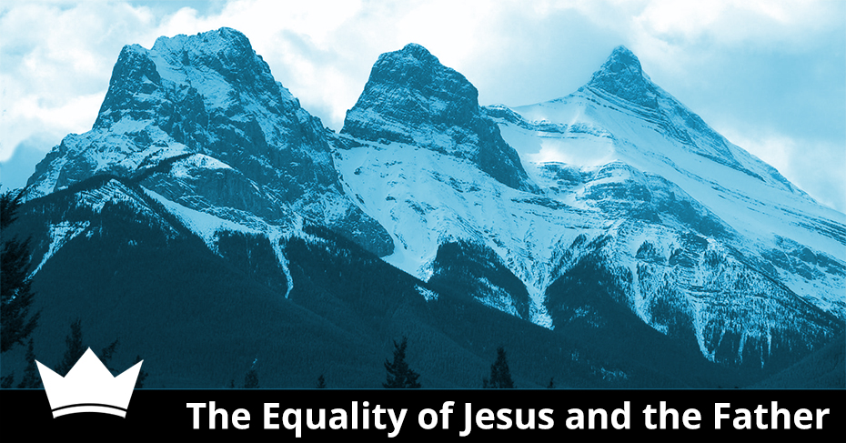 The Equality of Jesus and the Father