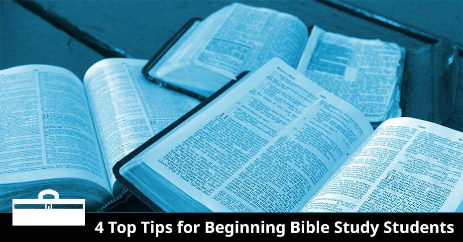 tips for beginning Bible study students